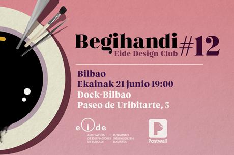 BEGIHANDI #12 EIDE Design Club BILBAO